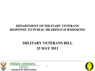 DEPARTMENT OF MILITARY VETERANS RESPONSE TO PUBLIC HEARINGS SUBMISSIONS
