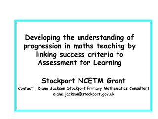 Stockport NCETM Grant Contact:  Diane Jackson Stockport Primary Mathematics Consultant