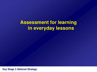Assessment for learning  in everyday lessons
