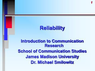 Reliability Introduction to Communication Research School of Communication Studies