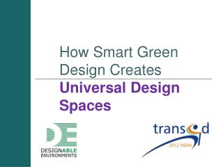 How Smart Green Design Creates  Universal Design Spaces