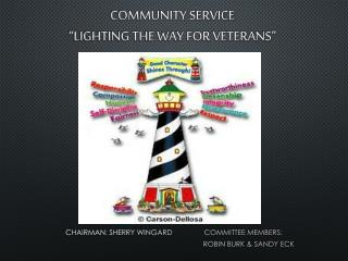 "COMMUNITY SERVICE ""LIGHTING THE WAY FOR VETERANS"""
