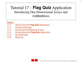 Tutorial 17 –  Flag Quiz  Application Introducing One-Dimensional Arrays and  ComboBox es
