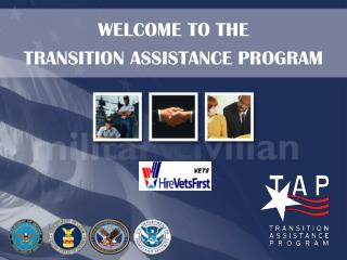 WELCOME TO THE TRANSITION ASSISTANCE PROGRAM