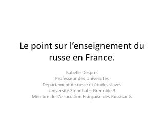 Le point sur l'enseignement du russe en France.