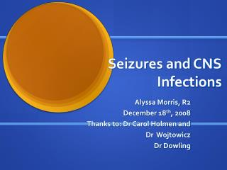 Seizures and CNS Infections