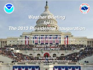 Weather Briefing for The 2013 Presidential Inauguration