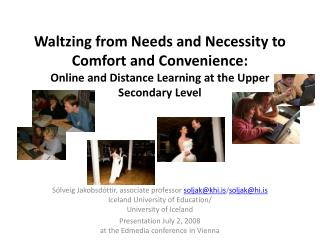 Development of online education (see e.g. Allen & Seaman's reports)