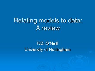 Relating models to data:  A review