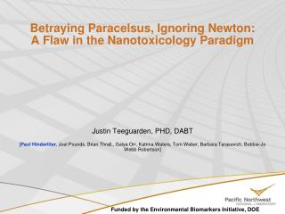 Betraying Paracelsus, Ignoring Newton: A Flaw in the Nanotoxicology Paradigm