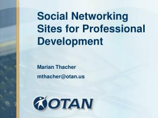 Social Networking Sites for Professional Development