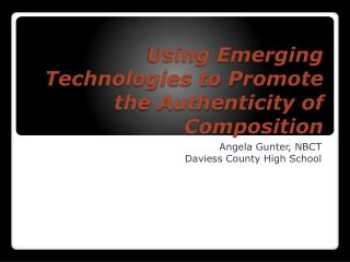 Using Emerging Technologies to Promote the Authenticity of Composition