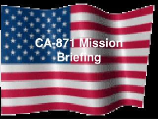 CA-871 Mission Briefing