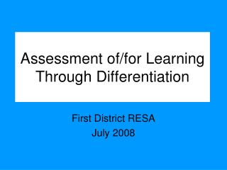 Assessment of/for Learning  Through Differentiation