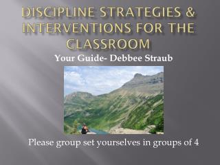 Discipline Strategies & Interventions  for the Classroom