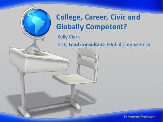 College, Career, Civic and  Globally Competent?