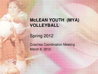 McLEAN YOUTH  (MYA) VOLLEYBALL Spring 2012