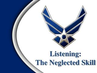 Listening:  The Neglected Skill