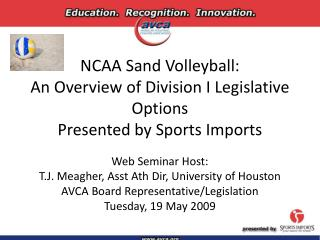 NCAA Sand Volleyball: An Overview of Division I Legislative Options Presented by Sports Imports