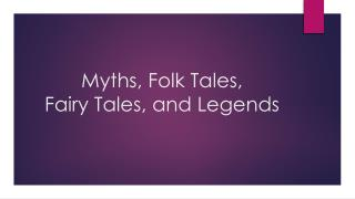Myths, Folk Tales, Fairy Tales, and Legends