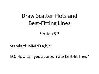 Draw Scatter Plots and               Best-Fitting Lines