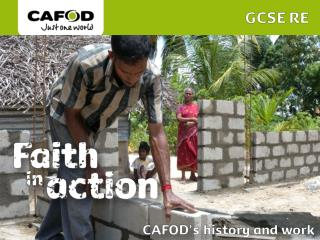 CAFOD is the  C atholic  A gency  f or  O verseas  D evelopment.