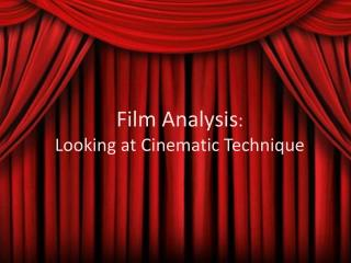 Film Analysis : Looking at Cinematic Technique
