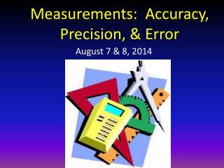 Measurements:  Accuracy, Precision, & Error