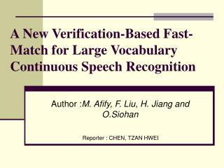 A New Verification-Based Fast-Match for Large Vocabulary Continuous Speech Recognition