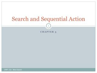 Search and Sequential Action