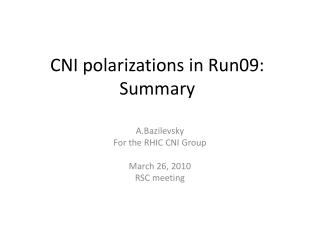 CNI polarizations in Run09: Summary