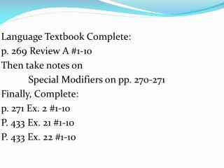 Language Textbook Complete: p. 269 Review A #1-10  Then take notes on