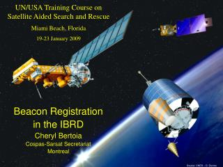 UN/USA Training Course on Satellite Aided Search and Rescue Miami Beach, Florida 19-23 January 2009