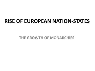 RISE OF EUROPEAN NATION-STATES