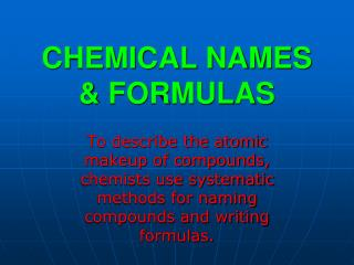 CHEMICAL NAMES & FORMULAS