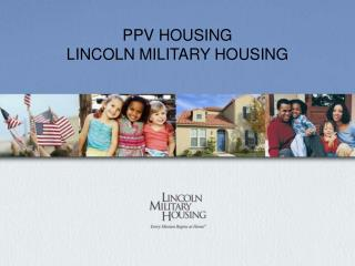 PPV HOUSING LINCOLN MILITARY HOUSING
