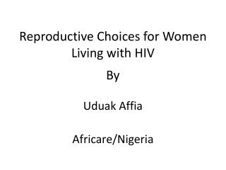 Reproductive Choices for Women Living with HIV
