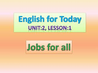 English for Today Unit:2, Lesson:1