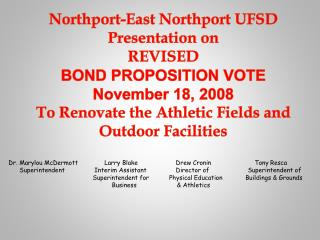 Northport-East Northport UFSD Presentation on REVISED BOND PROPOSITION VOTE November 18, 2008 To Renovate the Athletic F