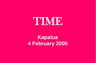 TIME Kapalua 4 February 2000