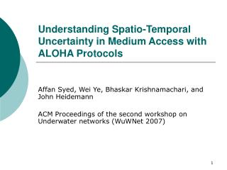 Understanding Spatio-Temporal Uncertainty in Medium Access with ALOHA Protocols
