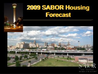 2009 SABOR Housing Forecast