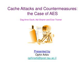 Cache Attacks and Countermeasures:  the Case of AES