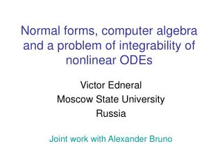 Normal forms, computer algebra and a problem of integrability of nonlinear ODEs