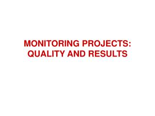 MONITORING PROJECTS: QUALITY AND RESULTS