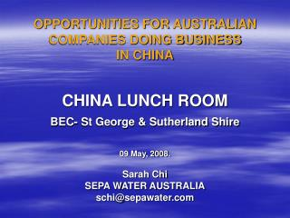OPPORTUNITIES FOR AUSTRALIAN COMPANIES DOING BUSINESS IN CHINA