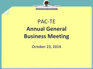 PAC-TE  Annual General  Business Meeting