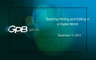 Teaching Writing and Editing in a Digital World