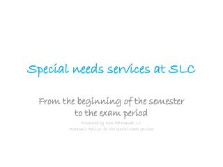 Special needs services at SLC
