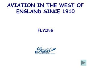 AVIATION IN THE WEST OF ENGLAND SINCE 1910